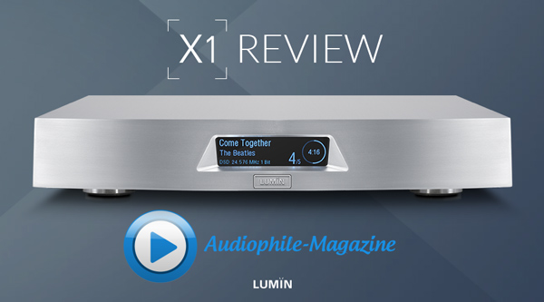 Audiophile Magazine LUMIN X1 Review